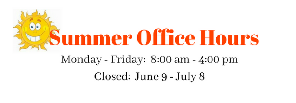 Banner showing Summer Office Hours of School: Monday through Friday, 9:00 am to 4:00 pm; the office will be closed June 9 - July 8