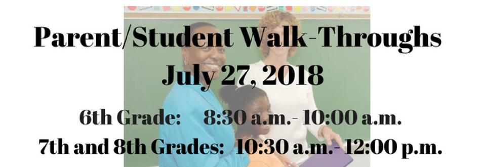 Banner stating that the 6th Grade Parent-Student Walk-Through is scheduled for July 27, 8:30 - 10:00 am; 7th and 8th grade Walk-Throughs will be from 10:30 am to noon.